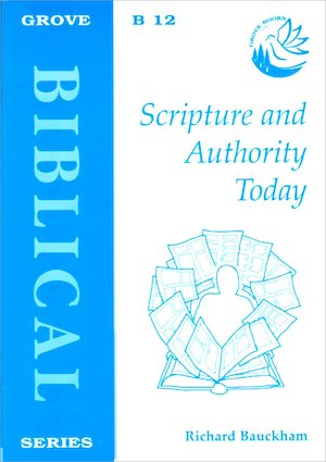 Scripture and Authority Today, by Richard Bauckham