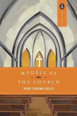 Avery Dulles: Models of the Church