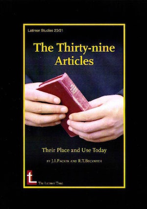 The Thirty-nine Articles: Their Place and Use Today, by J. I. Packer and R. T. Beckwith