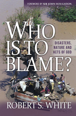 Who is to Blame? Disasters, Nature and Acts of God, by Robert S. White